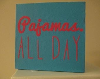 Pajamas All Day Comfy Funny Sign Shelf Sitter Home Decor Jenuine Crafts