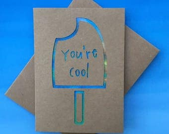 You're Cool Ice Cream greeting card, friendship, relationship card