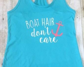 Boat hair don't care tank, boat hair tee, river shirt, lake shirt, beach tank