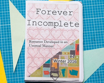 Forever Incomplete - Issue 4 zine / perzine