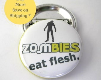 Zombies Eat Flesh Pinback Button Badge, the walking dead, pins for backpacks, Pinback Button gift, Button OR Magnet - 1.5″ (38mm)
