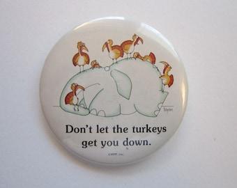 vintage Boynton button pin - Don't Let the TURKEYS Get You Down - button back pin