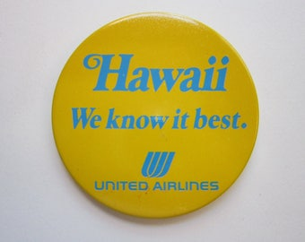 vintage pinback button - HAWAII We Know It Best - United Airlines