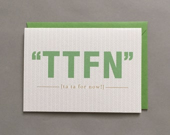 TTFN / Ta Ta For Now / Card for Friend / Friend / BFF / Goodbye / Miss You / Blank Greeting Card
