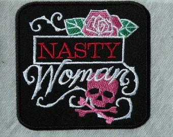 Nasty Woman Iron on Patch- 4 inch