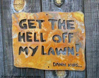 Get the Hell Off My Lawn Wall Mount Sign