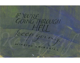 if you're going through hell.....Original art (#209) from 365 project (year 4)