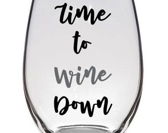 Time to Wine Down Stemless Wine Glass, Cute Wine Glasses, Wine Glasses, Funny Wine Glasses, Gifts for her, Witty Wine Glass