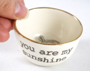 you are my sunshine handmade ceramic ring holder with gold rim - gift for best friend, gift for girlfriend, bridesmaid gift, daugther gift