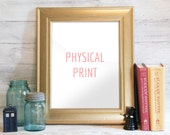 Physical Print - ONLY FOR PRINTABLES. Does not apply to Custom Portraits.