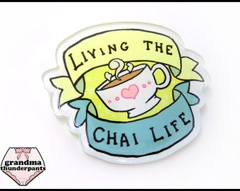 Living the Chai Life Pin, Tea Brooch, Tea Pin, Lapel Pin, Tea Lovers, Stocking Stuffer