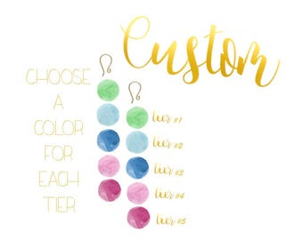 Bon Drop Earrings // 5 tier with a hook // Custom Color Combinations Available // Choose your own colors