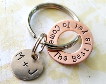 The Best Is Yet To Come - Hand Stamped Copper Washer and Nickel Silver Disc Keychain - Graduation - Anniversary - Wedding Gift