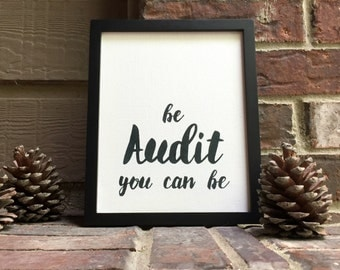 "Be audit you can be Hand Inked onto 8"" x 10"" Wrapped Canvas"