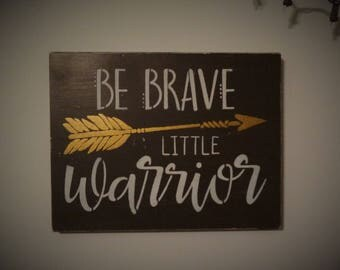 Be Brave Little Warrior Arrow Boho Tribal Primitive Kids Nursery Room Sign Decoration
