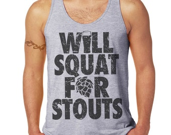 Will Squat For Stouts, Will Run for Beer, Funny Exercise Shirt, Beer Shirt, Unisex Running Tank, Weight Lifting, Crossfit, Fitness, Workout