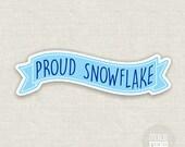 proud snowflake banner vinyl sticker | bumper sticker | laptop sticker