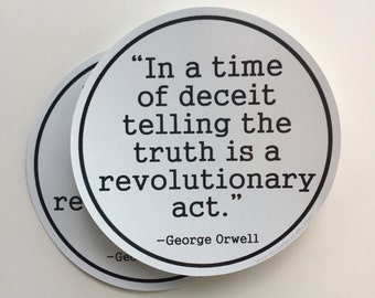 In a time of deceit 1984 George Orwell quote anti-Trump bumper sticker, laptop decal