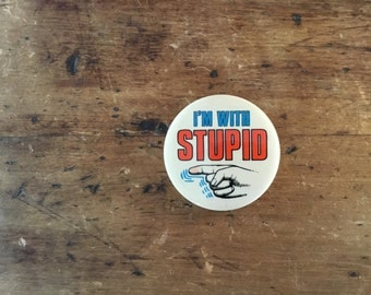 Vintage I'm With Stupid Pinback Button
