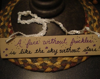 A face without freckles is like the sky without stars - Handpainted hanging sign - gift for a girl or boy with freckles