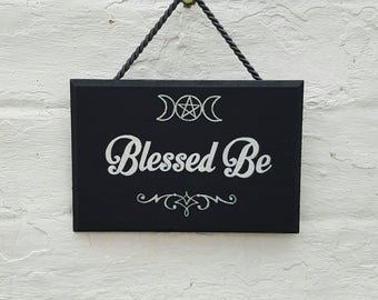 Blessed Be Wooden Hanging Sign Plaque Hand Painted Wiccan/Pagan/Witchcraft/Wiccan