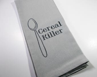 Humorous Kitchen Towel - Funny Kitchen Towel - Cereal Killer - Kitchen Towel - Tea Towel -10 Dollar Gift - Embroidered Kitchen Towel - mom