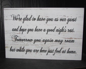 We're glad to have you as our guest and hope you have a good night's rest guest room sign guest sign welcome Wooden Sign
