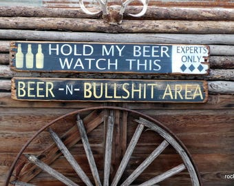 Hold My Beer Watch This/Beer n Bullshit Area Set of 2 Wood Signs