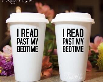 Literary Gift Ceramic Travel Mug, I Read Past my Bedtime, Reader Gifts, Book Lover Mug, Book Mug, Bookworm Funny Book Mug Book Themed MSA176