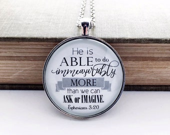 He is able to do immeasurably more than we can ask or imagine ephesians 3:20 Scripture necklace Bible verse jewelry exceedingly abundantly