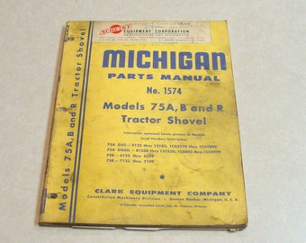 Early 1960's Clark Michigan Parts Manual for Tractor Shovel (Front Loader), Models 75A, B, and R