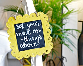 Metal chalkboard wall hanging- Set your mind on things above