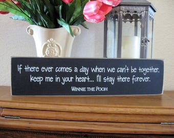 If there ever comes,winnie pooh quote,moving away gift,gift for friend,wood sign,primitive wood sign,farmhouse wall decor,moving gift, signs