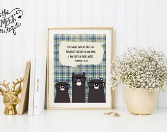 INSTANT DOWNLOAD, Three Bears, Matthew 18:20, Scripture Art Printable, No. 697