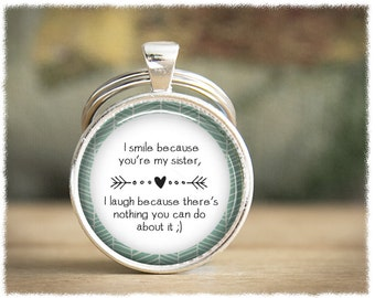 Sister Keychain • Sister Gift • Funny Keyring • Sister Quotes • Gifts For Sisters • Sister-In-Law Gift