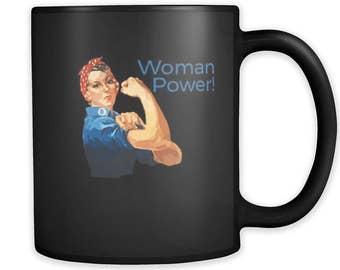 Woman Power Rosie the Riveter Coffee Mug, Mother's Day Woman Power Mug, Women are Strong Mug, Rosie the Riveter Coffee Mug, Equality Mug