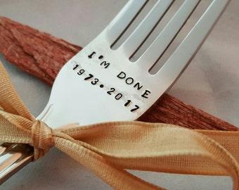 retirement gift, I'm done fork, 2017 retirement fork, hand stamped fork, teacher retirement, chemo, teacher retirement, graduation gift