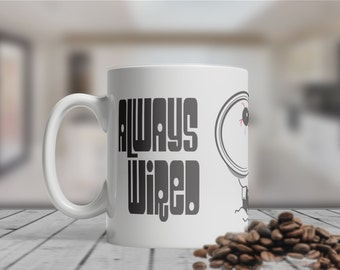 Always Wired Never Tired Mug, Funny, Quirky, Bespoke, Motivational, Graphic Art, Contemporary, Coffee Mug.