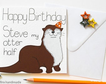 Otter Card, Personalised otter birthday card, Otter card, Personalized otter greetings card, Otter pun birthday card, For Her, For Him