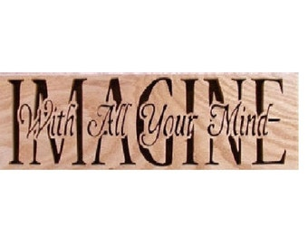 """Wall Decor """"IMAGINE-With All Your Mind"""" Sign Cut On Scroll Saw"""