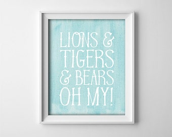 Art Print - Buy One Get One Free - Lions and tigers and bears, Oh my! - Wizard of Oz Nursery art print - Teal and white - Quote - SKU:1011