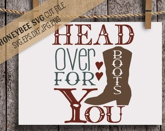 Head Over Boots For You svg Love svg Wedding svg Western svg Valentines svg Country svg Farm svg Ranch svg Silhouette svg Cricut svg dxf jpg