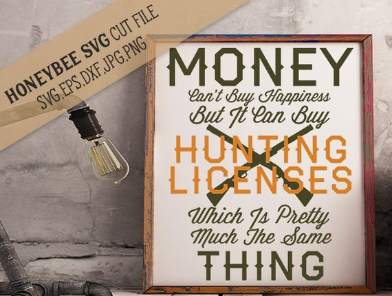 Money can buy hunting licenses svg hunting svg happy svg man for How much is a fishing license in illinois