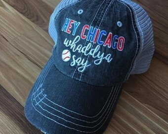 Hat {Hey Chicago whaddya say } Chicago Cubs. World Series. Baseball. 4.94 US ship. 10 Worldwide ship.
