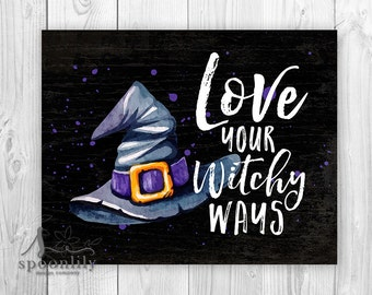 Love Your Witchy Ways Art Print, Witchy Wall Art, Halloween Poster, Halloween Party Decoration, Witch Hat Art Print, Fall Decor, Witch