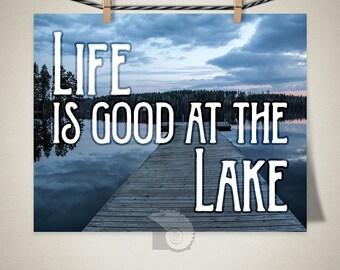 Life is Good on the Lake print, inspirational wall art, house warming gift, lakeside life, cabin decor, rustic cottage, lodge wall art
