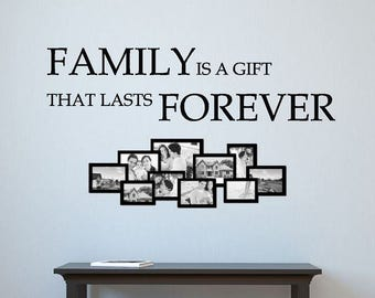 FAMILY is a gift that lasts FOREVER | Wall Decal | Family Photo Decal |  Wall Art | Family Quotes Wall Decor | Vinyl Lettering |  CE62