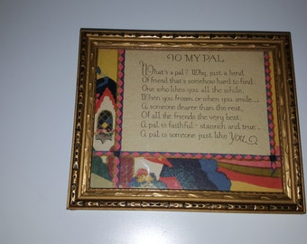 Vintage framed motto to my pal.