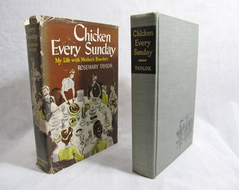 Chicken Every Sunday: My Life with Mother's Boarders Rosemary Taylor Published by Whittlesey House 1943 Hardcover First Edition Book BCE