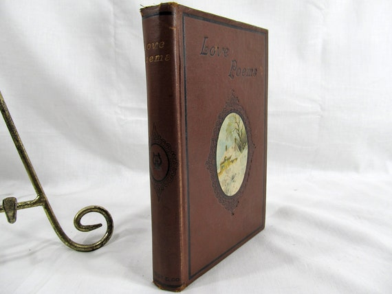 Love Poems By Famous Authors, Hurst & Co no date 1900's, New York, Emerson, Wordsworth, Lovelace, Shakespeare, Thackeray,Lord Byron,Browning